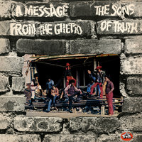 A Message From The Ghetto — The Sons Of Truth
