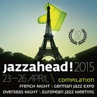 Jazzahead! 2015 - French Night / German Jazz Expo / Overseas Night / European Jazz Meeting — сборник