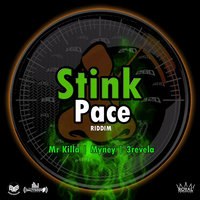 Stink Pace Riddim — Mr. Killa, Myney, 3revela