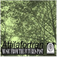 Music from the Futures Past — Attilafortran