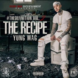 #Thedefinition, Vol. 2: The Recipe — Yung Mag