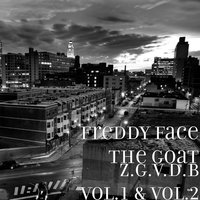 Z.G.V.D.B Vol.1 & Vol.2 — Freddy Face The Goat