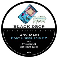Body Under Acid EP — Lady Maru
