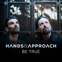 Be True — Hands On Approach