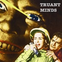 Truancy Now — Truant Minds