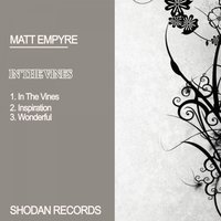 In The Vines — Matt Empyre