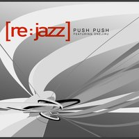 Push Push — [re:jazz] feat. Onejiru