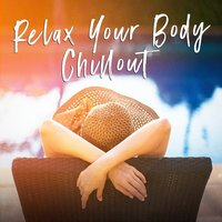 Relax Your Body Chillout — сборник