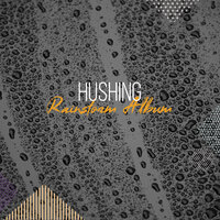 Hushing Rainstorm Album — Pacific Rim Nature Sounds, ,, Pacific Rim Nature Sounds