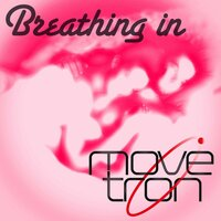 Breathing In — Movetron