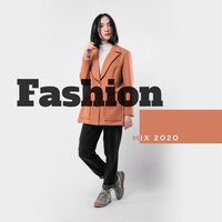 Fashion Mix 2020: Best Runway Music 2020 — #1 Hits Now, Best Of Hits