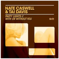 Party Lights / With or Without You — Nate Caswell