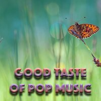 Good Taste Of Pop Music — сборник