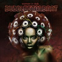 Woman in Dub — Dubblestandart