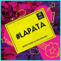#Lapata - Single — Benny Dayal, Dub Sharma