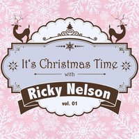 It's Christmas Time with Ricky Nelson, Vol. 01 — Ricky Nelson