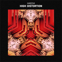 High Distortion — Haechi