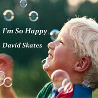I'm so Happy — David Skates