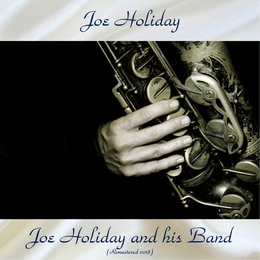Joe Holiday and His Band — Max Roach, Cecil Payne, Idrees Sulieman, Joe Holiday