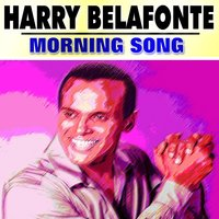 Morning Song — Harry Belafonte