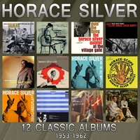 12 Classic Albums: 1953 - 1962 — Horace Silver