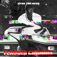 Flagged Channel — Hyro The Hero