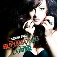 Supersonic Lover — Sammy Paul
