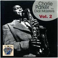 The Dial Masters Vol. 2 — Charlie Parker
