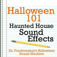 Halloween 101 - Haunted House Sound Effects — Dr. Frankenstein's Halloween Sound Machine
