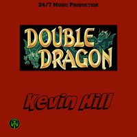 Double Dragon — Kevin Hill