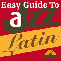 Easy Guide to Jazz - Latin — сборник