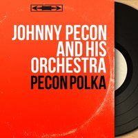 Pecon Polka — Johnny Pecon and His Orchestra