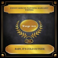 Baby, It's Cold Outside — Johnny Mercer, Margaret Whiting