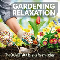 Gardening Relaxation, the Sound for Your Favourite Hobby — Denise King, Massimo Faraò Trio, Veronica Marchi, Ronnie Jones, Sandro Gibellini Trio