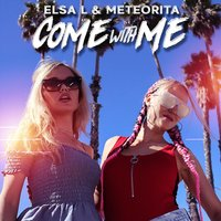Come with Me — Elsa L & Meteorita