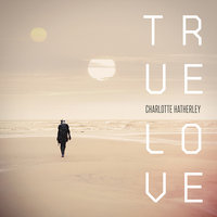 True Love — Charlotte Hatherley