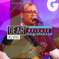 Gear no Release Showlivre — GEAR