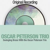 Swinging Brass with the Oscar Peterson Trio — The Oscar Peterson Trio