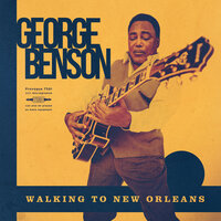 Walking To New Orleans — George Benson