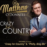 Crazy for Country — Matthew O'Donnell