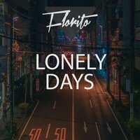 Lonely Days — Florito