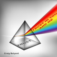 Trust in You and Me — Craig Bolyard