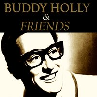 Buddy Holly & Friends (The Buddy Holly's Roots) — Buddy Holly, The Crickets, The Crickets, Buddy Holly & Various Artists