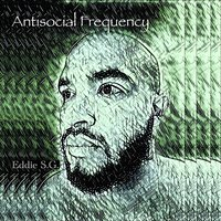 Antisocial Frequency — Eddie S.G.