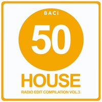 Top 50 House Radio Edit Compilation, Vol. 3 — сборник