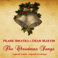 The Christmas Songs — Frank Sinatra, Dean Martin
