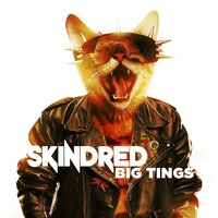 Big Tings — Skindred