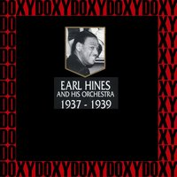 1937-1939 — Earl Hines and His Orchestra