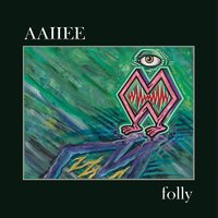 Folly — Aaiiee