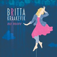 No More — Britta Kraakevik
